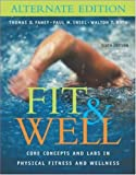Fahey, Thomas D.: Fit & Well: Core Concepts and Labs in Physical Fitness and Wellness Alternate Edition with HQ 4.2 CD, Daily Fitness and Nutrition Journal & PowerWeb/OLC Bind-in Card