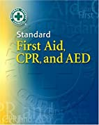 Standard First Aid, CPR, and AED by National…