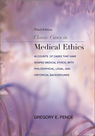 classic-cases-in-medical-ethics-accounts-of-cases-that-have-shaped-medical-ethics