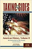Madaras, Larry: Taking Sides: American History, Volume II (Taking Sides: United States History, Volume 2)