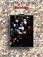 Annual Editions: Sociology 05/06 by Kurt…