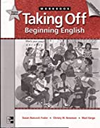 Taking Off, Beginning English, 2nd Edition -…
