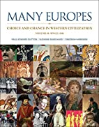 Many Europes: Volume II: Choice and Chance…
