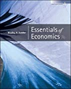 Essentials of Economics by Bradley R.…