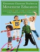 Elementary Classroom Teachers as Movement…