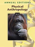 Annual Editions: Physical Anthropology 08/09…