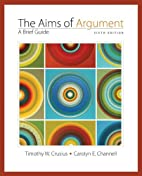 Aims of Argument: A Brief Guide by Timothy…