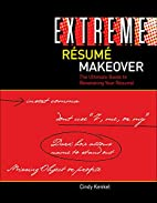 Extreme Resume Makeover: The Ultimate Guide…