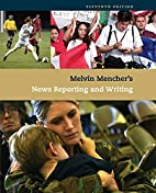 Melvin Mencher's News Reporting and…