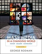 Mass Media in a Changing World by George…