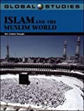 Husain, Mir Zohair: Global Studies: Islam And the Muslim World