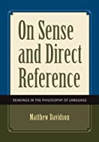 On Sense and Direct Reference: Readings in…