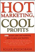 Hot Marketing, Cool Profits by Roger…