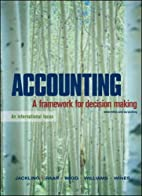 Accounting: A framework for decision making…
