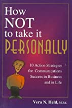 How Not to Take It Personally: 10 Action…