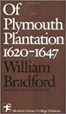Plymouth Plantation 1620-1647 by William…