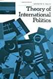 Kenneth N. Waltz: Theory of International Politics