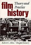 Allen,Robert: Film History: Theory and Practice