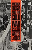 Lafeber, Walter: America, Russia, and the Cold War, 1945-1990 (America in Crisis)