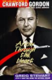 Stewart, Greig: Arrow through the Heart: The Life and Times of Crawford Gordon and the Avro Arrow