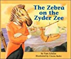 The Zebra on the Zyder Zee by Pamela Byrne…