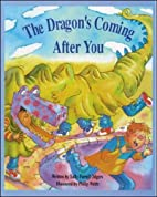 The Dragon's Coming After You by Sally…