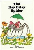 The Itsy Bitsy Spider by Meredith Johnson