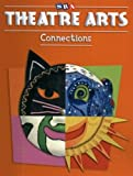 Ragans, Rosalind: Theatre Arts Connections - Level 5