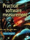Hughes, Robert: Practical Software Measurement