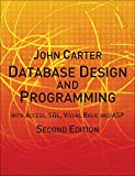 Carter, John: Database Design and Programming: With Access, SQL, Visual Basica and ASP: with Access, SQL, Visual Basic and ASP