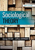 Sociological Theory, 9th Edition by George…