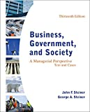 Steiner, John: Business, Government, and Society: A Managerial Perspective