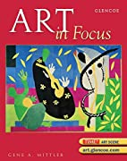 Art in Focus, Student Edition by McGraw-Hill