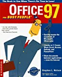 Nelson, Stephen L.: Office 97 for Busy People: The Book to Use When There's No Time to Lose (Busy People Series)