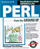Perl From the Ground Up by Michael McMillan