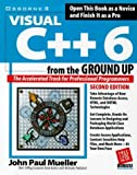 Mueller, John: Visual C++ 6 from the Ground Up