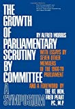 Morris, Alf: Growth of Parliamentary Scrutiny by Committee (The Commonwealth and international library)