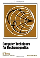 Computer techniques for electromagnetics by…