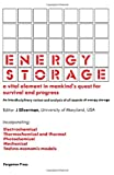 National Academy of Sciences (U.S.): Energy Storage: A Vital Element in Mankind's Quest for Survival and Progress  Transactions of the First International Assembly Held at Dubrovnik, Yugoslavia, 27 May-1 June 1979