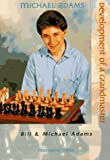 Adams, Bill: Michael Adams: Development of a Grandmaster