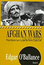 Afghan Wars, 1839-1992: What Britain Gave Up…