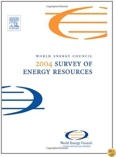 2004 Survey of Energy Resources, Twentieth Edition (World Energy Council)