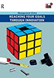 Not Available: Reaching Your Goals Through Innovation