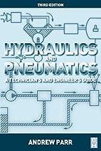 Hydraulics and Pneumatics, Third Edition: A…
