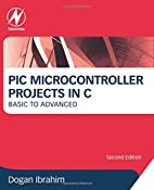 PIC Microcontroller Projects in C: Basic to…