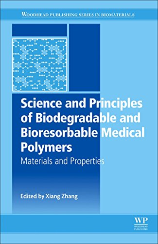 science-and-principles-of-biodegradable-and-bioresorbable-medical-polymers-materials-and-properties-woodhead-publishing-series-in-biomaterials