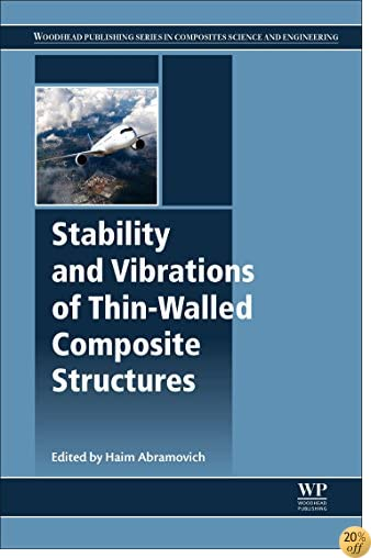 Stability and Vibrations of Thin-Walled Composite Structures (Woodhead Publishing Series in Composites Science and Engineering)