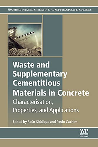 waste-and-supplementary-cementitious-materials-in-concrete-characterisation-properties-and-applications-woodhead-publishing-series-in-civil-and-structural-engineering