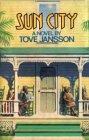 Jansson, Tove: Sun City