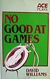 Williams, David: No Good at Games (Ace)